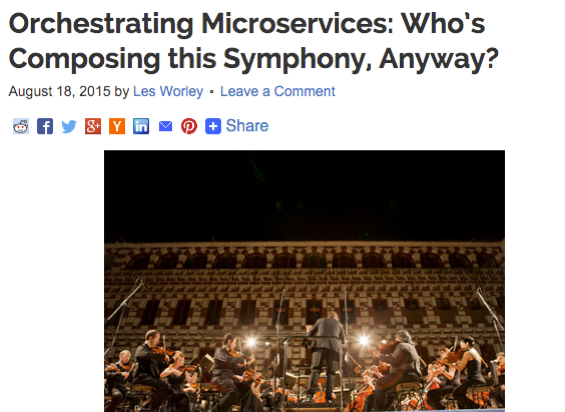 Orchestrating Microservices - Who's Composing this Symphony Anyway
